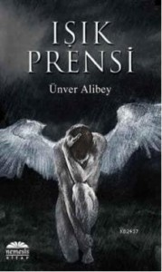 Işık Prensi - Ünver Alibey
