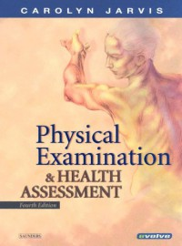 Physical Examination and Health Assessment [With CDROM] - Carolyn Jarvis