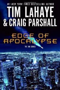 Edge of Apocalypse (The End Series #1) - Tim LaHaye, Craig Parshall