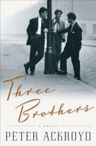 Three Brothers: A Novel - Peter Ackroyd