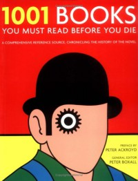 1001 Books: You Must Read Before You Die - Peter Boxall
