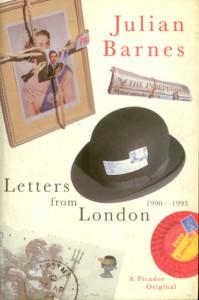 Letters from London 1990-1995 - Julian Barnes