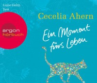 Ein Moment fürs Leben [Audiobook] - Cecelia Ahern, Luise Helm, Christine Strüh