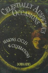 Celestially Auspicious Occasions: Seasons, Cycles, & Celebrations - Donna Henes