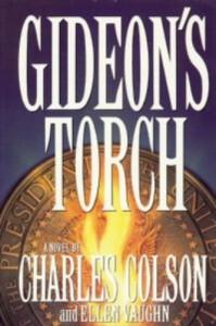 Gideon's Torch - Charles Colson, Ellen Vaughn