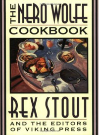 The Nero Wolfe Cookbook - Rex Stout