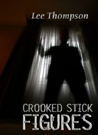Crooked Stick Figures - Lee  Thompson