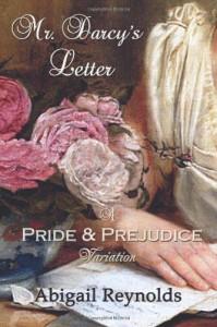 Mr. Darcy's Letter: A Pride & Prejudice Variation - Abigail Reynolds