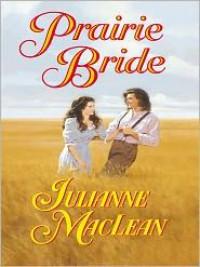 Prairie Bride (Harlequin Historical, #526) - Julianne MacLean