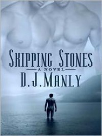 Skipping Stones - D.J. Manly