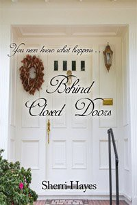 Behind Closed Doors - Sherri Hayes