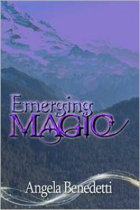 Emerging Magic - Angela Benedetti