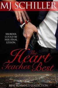 THE HEART TEACHES BEST (REAL ROMANCE COLLECTION Book 2) - M. J. Schiller