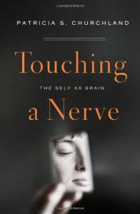 Touching a Nerve: The Self As Brain (Audio) - Patricia S. Churchland, Karen Saltus