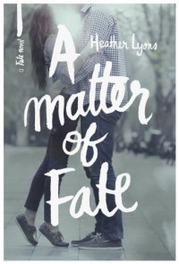 A Matter of Fate (Fate Series, #1) - Heather Lyons