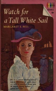 Watch for a Tall White Sail - Margaret E. Bell