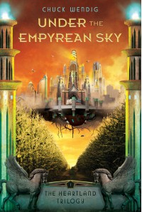 Under the Empyrean Sky - Chuck Wendig