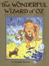 The Wonderful Wizard of Oz  - L. Frank Baum, W.W. Denslow