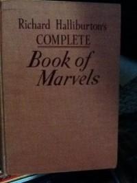 RICHARD HALLIBURTON'S COMPLETE BOOK OF MARVELS [First Edition] 1st - Richard Halliburton