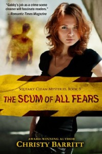 The Scum of All Fears: Squeaky Clean Mysteries, Book 5 - Christy Barritt