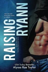 Raising Ryann (Bad Boy Reformed) (Volume 1) - Alyssa Rae Taylor
