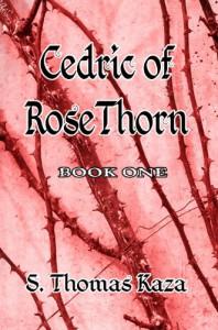 Cedric of Rosethorn - S. Thomas Kaza