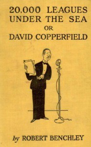Twenty Thousand Leagues Under the Sea or David Copperfield - Robert Benchley