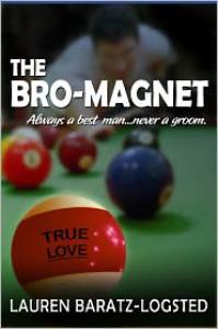 The Bro-Magnet - Lauren Baratz-Logsted