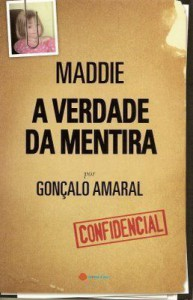 Maddie - A Verdade da Mentira - Gonçalo Amaral