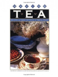 Having Tea: Recipes & Table Settings - Tricia Foley, Catherine Calvert