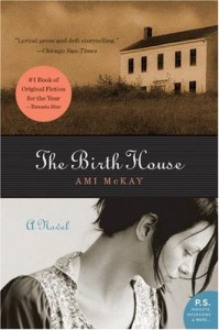 The Birth House: A Novel (P.S.) - Ami McKay