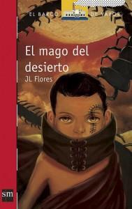El Mago del Desierto - J.L. Flores