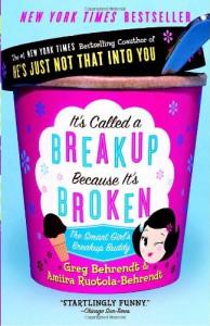 It's Called a Breakup Because It's Broken: The Smart Girl's Break-Up Buddy - Greg Behrendt, Amiira Ruotola-Behrendt