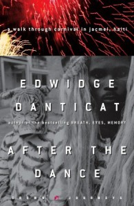 After the Dance: A Walk Through Carnival in Jacmel, Haiti - Edwidge Danticat