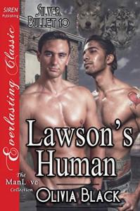 Lawson's Human [Silver Bullet 10] (Siren Publishing Everlasting Classic ManLove) - Olivia Black