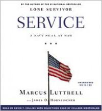 Service: A Navy SEAL at War - Marcus Luttrell, James D. Hornfischer, Kevin T. Collins