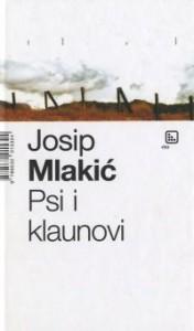 Psi i klaunovi - Josip Mlakić