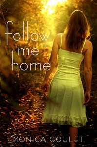 Follow Me Home - Monica Goulet