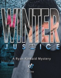Winter Justice, A Ryan Kinkaid Mystery (Ryan Kinkaid Mysteries) - G. Jay