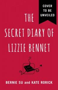The Secret Diary of Lizzie Bennet: A Novel -  'Kate Rorick', 'Bernie Su'