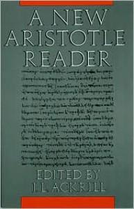 A New Aristotle Reader - J. L. Ackrill (Editor),  Aristotle