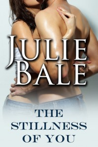 The Stillness of You - Julie Bale