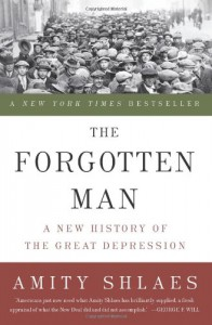 The Forgotten Man: A New History of the Great Depression - Amity Shlaes