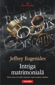 Intriga matrimonială - Jeffrey Eugenides