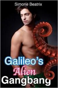 Galileo's Alien Gangbang - Simone Beatrix