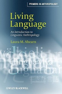 Living Language: An Introduction to Linguistic Anthropology (Primers in Anthropology) - Laura M. Ahearn