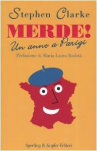 Merde!: Un anno a Parigi - Stephen Clarke, Andrea Dal Baffo, Maria Laura Rodotà