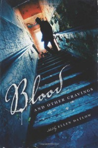 Blood and Other Cravings: Original Stories of Vampires and Vampirism by Today's Greatest Writers of Dark Fiction - Ellen Datlow, Margo Lanagan