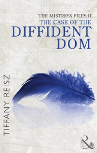 The Mistress Files: The Case of the Diffident Dom - Tiffany Reisz
