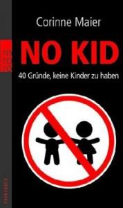 No Kid: 40 Gründe, keine Kinder zu haben - Corinne Maier